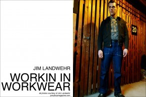 "Ponyboy Magazine profile on Jim Landwehr, from Instagram profile ""workin_in_workwear""."