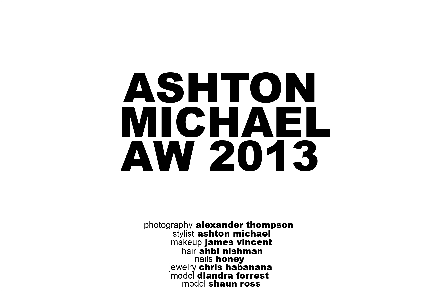 Credits for Ashton Michael AW 2013, photographed by Alexander Thompson for Ponyboy Magazine.