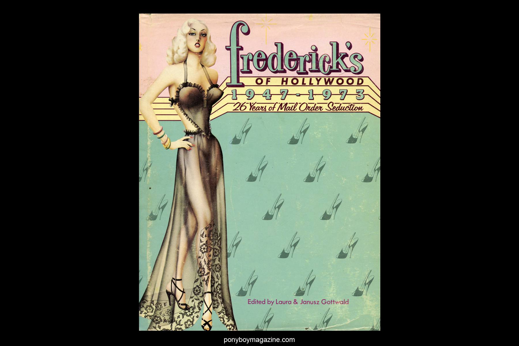 Cover of FREDERICK'S OF HOLLYWOOD: 26 Years of Mail Order Seduction. Printed in 1973 by Drake Publishers. Edited by Laura & Janusz Gottwald, Ponyboy Magazine.