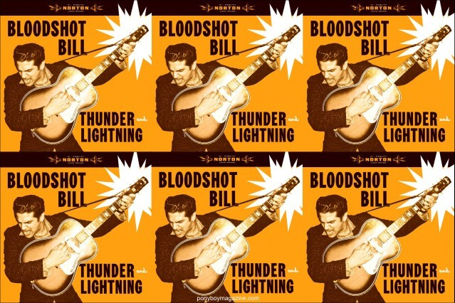 "Bloodshot Bill album cover ""Thunder and Lightning"" on the Norton Records label, for Ponyboy Magazine in New York City."