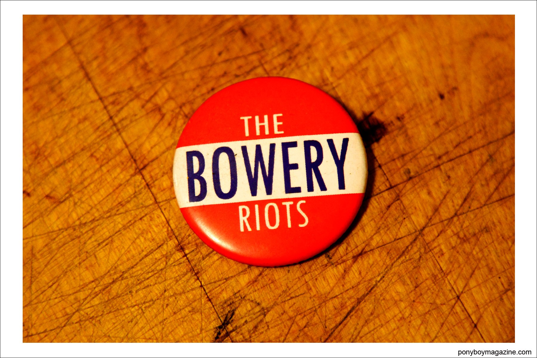 A Bowery Riots pin, property of musician Justin Dean Thomas. Ponyboy magazine