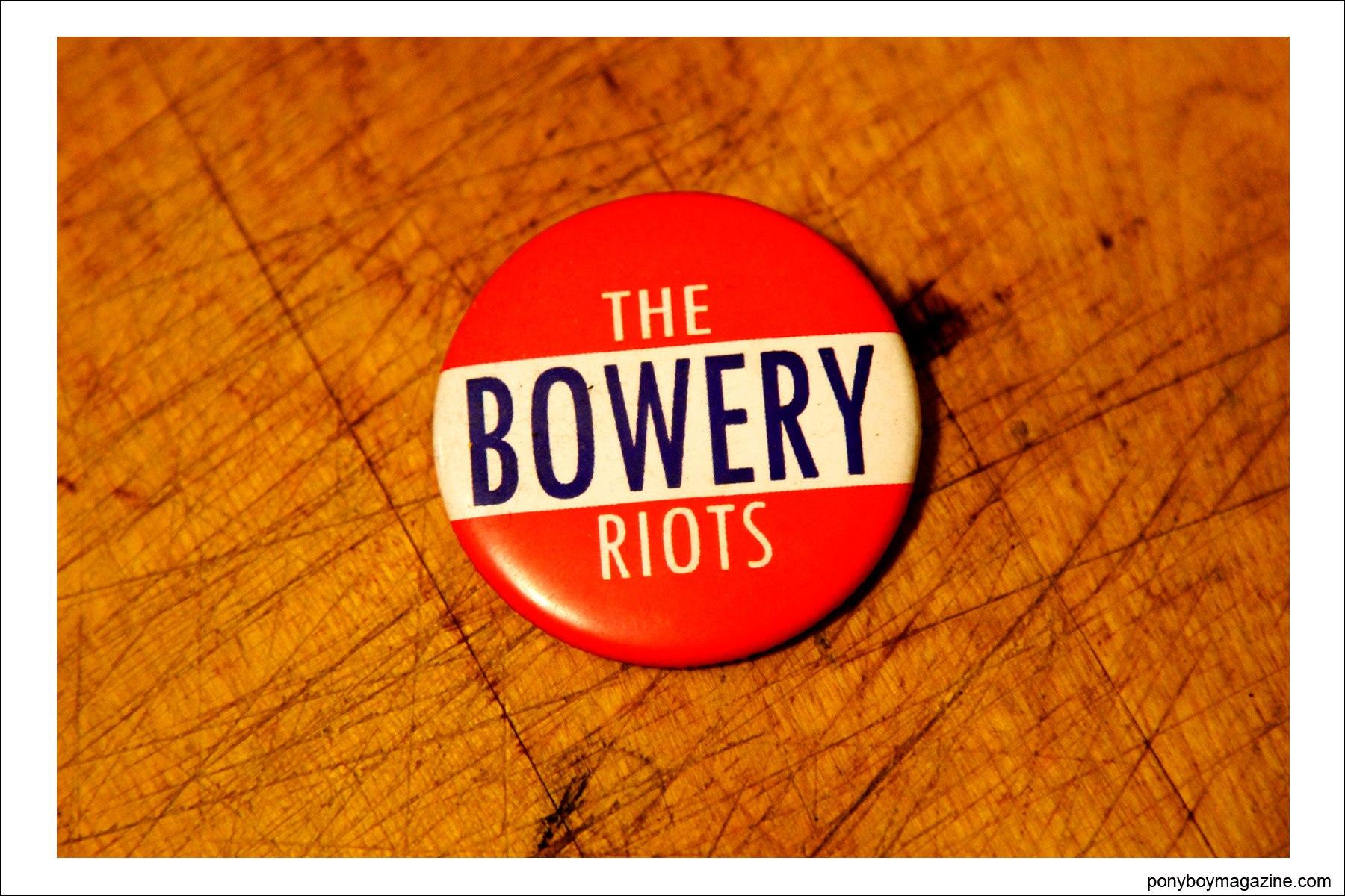 A Bowery Riots pin, property of musician Justin Dean Thomas. Ponyboy magazine
