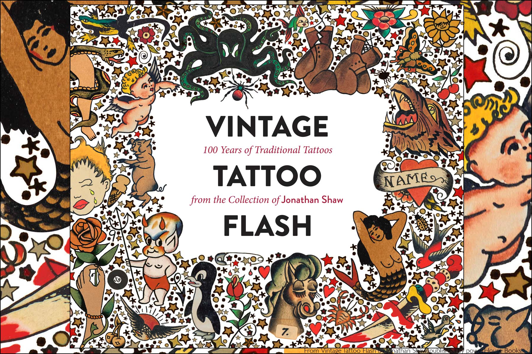 Vintage Tattoo Flash by Jonathan Shaw, published by Powerhouse Books. Ponyboy magazine NY.