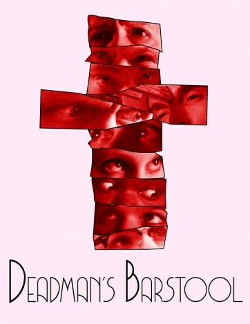 Poster for Deadman's Barstool, directed by Dean Dempsey. Ponyboy magazine.